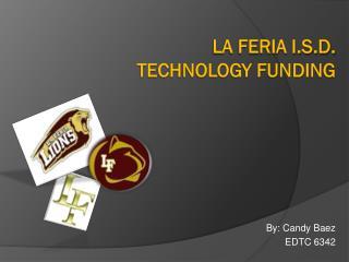 La Feria I.S.D.  Technology Funding