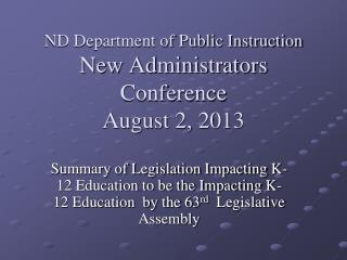 ND Department of Public Instruction New Administrators Conference  August 2, 2013
