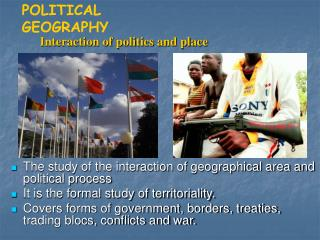 The study of the interaction of geographical area and political process