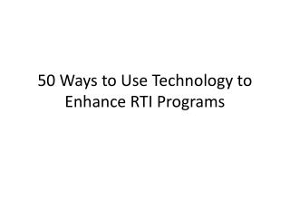 50 Ways to Use Technology to Enhance RTI Programs
