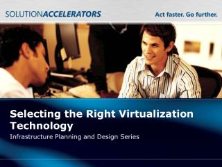 Selecting the Right Virtualization Technology