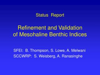 Status  Report Refinement and Validation  of Mesohaline Benthic Indices