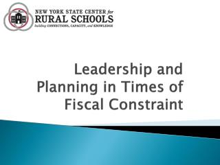Leadership and Planning in Times of Fiscal Constraint