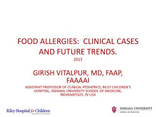 FOOD ALLERGIES:  CLINICAL CASES AND FUTURE TRENDS. 2013
