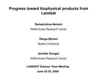 Progress toward biophysical products from Landsat