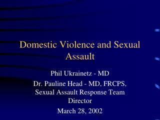 Domestic Violence and Sexual Assault