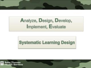 Analyze, Design, Develop, Implement, Evaluate
