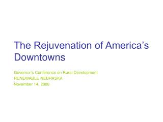 The Rejuvenation of America's Downtowns