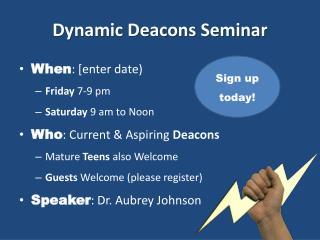 Dynamic Deacons Seminar