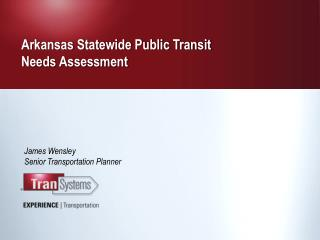 Arkansas Statewide Public Transit  Needs Assessment