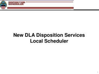 New DLA Disposition Services Local Scheduler