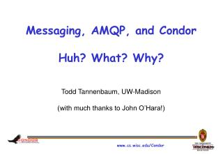 Messaging, AMQP, and Condor Huh? What? Why?