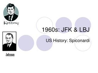 1960s: JFK & LBJ
