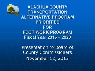 Presentation to Board of County Commissioners November 12 ,  2013