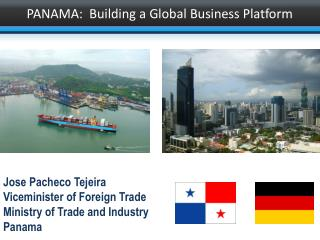 Jose Pacheco Tejeira Viceminister  of Foreign Trade Ministry of Trade and Industry Panama