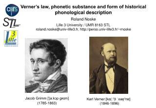 Verner's law, phonetic substance and form of historical phonological description Roland Noske