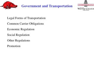 Legal Forms of Transportation Common Carrier Obligations Economic Regulation Social Regulation