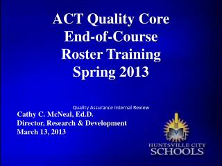 ACT Quality Core  End-of-Course  Roster Training  Spring 2013