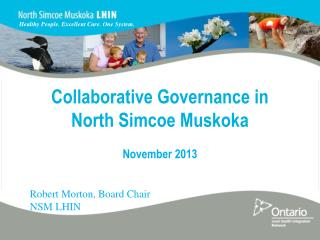 Collaborative Governance in  North Simcoe Muskoka November 2013