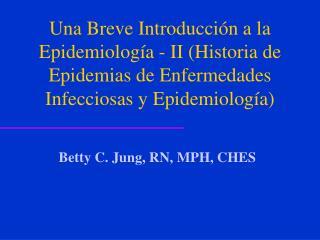 Una Breve Introducci n a la Epidemiolog a - II Historia de Epidemias de Enfermedades Infecciosas y Epidemiolog a