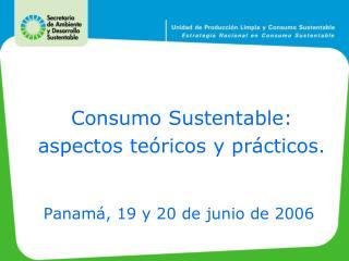 Consumo Sustentable: aspectos teóricos y prácticos.