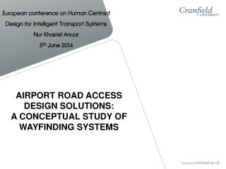 AIRPORT ROAD ACCESS DESIGN SOLUTIONS:  A CONCEPTUAL  STUDY OF WAYFINDING SYSTEMS