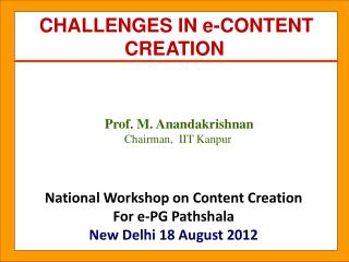 National Workshop on Content Creation  For e-PG Pathshala New Delhi 18 August 2012