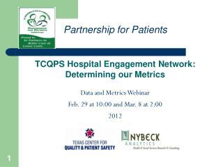 TCQPS Hospital Engagement Network: Determining our Metrics Data and Metrics Webinar