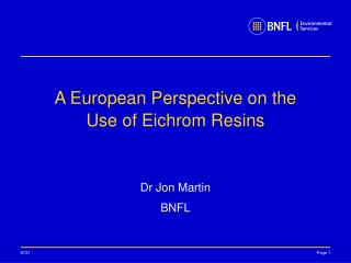 A European Perspective on the Use of Eichrom Resins