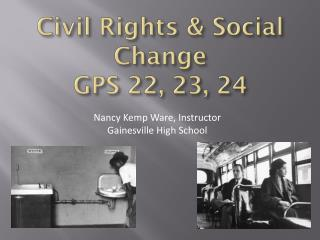 Civil Rights & Social Change GPS 22, 23, 24