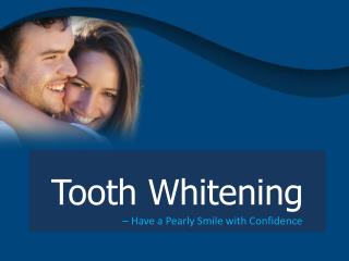 Tooth Whitening in Oklahoma City - Have a Pearly Smile