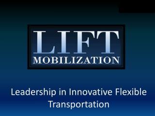 Leadership in Innovative Flexible Transportation