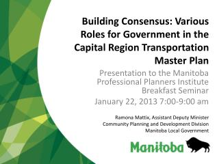 Presentation to the Manitoba Professional Planners Institute Breakfast Seminar