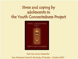 Stress and coping by  adolescents in  the Youth Connectedness Project