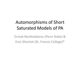 Automorphisms of Short Saturated Models of PA
