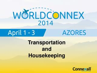 Transportation and Housekeeping