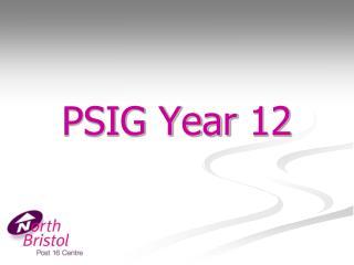 PSIG Year 12