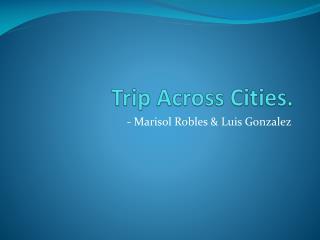 Trip Across Cities.