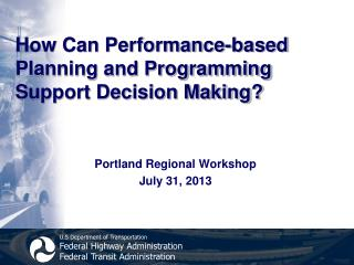 How Can Performance-based Planning and Programming Support Decision Making?