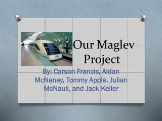 Our Maglev Project