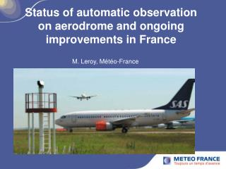 Status of automatic observation on aerodrome and ongoing improvements in France