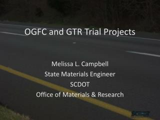 OGFC and GTR Trial Projects