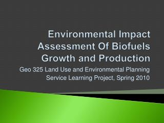 Environmental Impact Assessment Of  Biofuels  Growth and Production