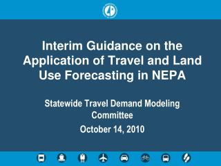 Interim Guidance on the Application of Travel and Land Use Forecasting in NEPA