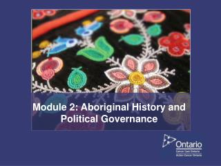 Module 2: Aboriginal History and Political Governance