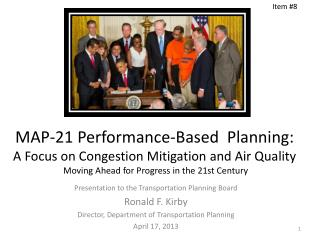 Presentation to the Transportation Planning  Board Ronald F. Kirby