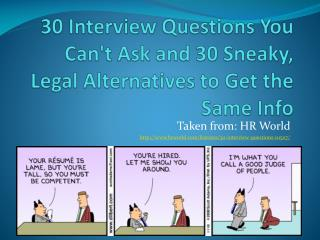 30 Interview Questions You Can't Ask and 30 Sneaky, Legal Alternatives to Get the Same Info