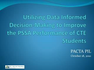 Utilizing Data Informed Decision-Making to Improve the PSSA Performance of CTE Students