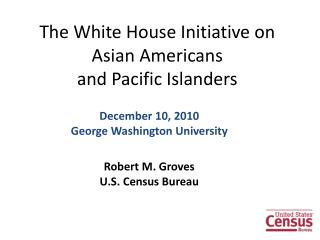 The White House Initiative on Asian Americans  and Pacific Islanders
