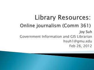 Library Resources: Online journalism ( Comm  361)